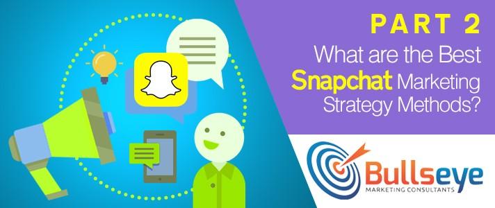 Snapchat Marketing Strategy Methods