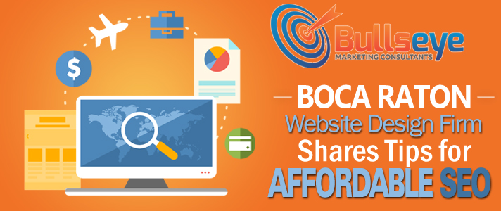 Boca Raton Web Design Firm Shares Tips for Affordable Search Engine Optimization