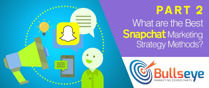 Snapchat Marketing Strategy Methods